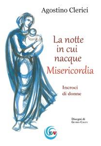 «Misericordia et misera». Quelle parole coniate da sant'Agostino, ora riprese da papa Francesco…